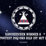 Rauchzeichen Nummer 8: Winnetoufest 2017-Und BILD ist mit dabei..